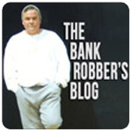 The Bank Robber's Blog